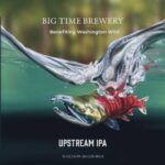 Big Time Brewery Releases Upstream IPA in Support of Brewshed Alliance
