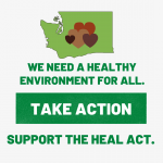 TAKE ACTION: The Heal Act clears the Senate and is headed to the House. Contact your representatives for a Healthy Environment for All