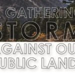 A Gathering Storm Against Our Public Lands