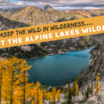 COMPLETED ACTION: Protect the Alpine Lakes Wilderness, Enchantments from New Dam Development