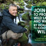 Photographer Art Wolfe stands with Washington Wild to protect wild lands and waters